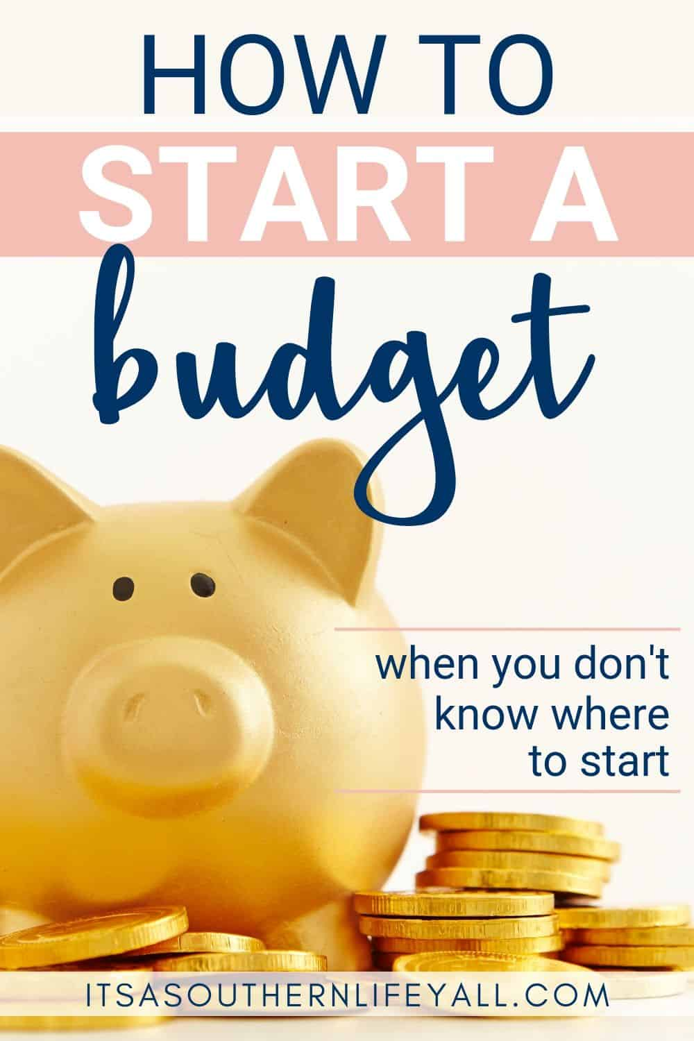 Golden piggy bank with gold coins with How to start a budget when you don't know where to start text overlay.