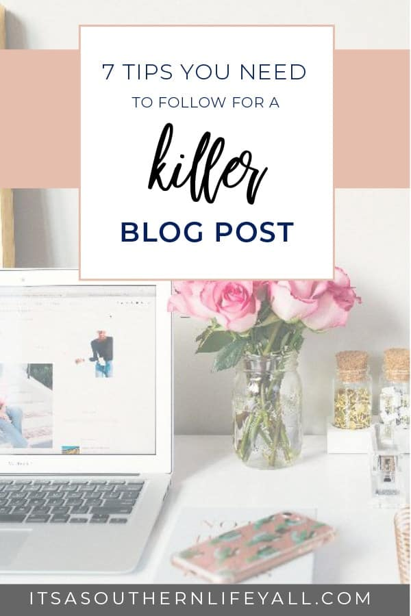 7 Tips You Need to Follow for a Killer Blog Post