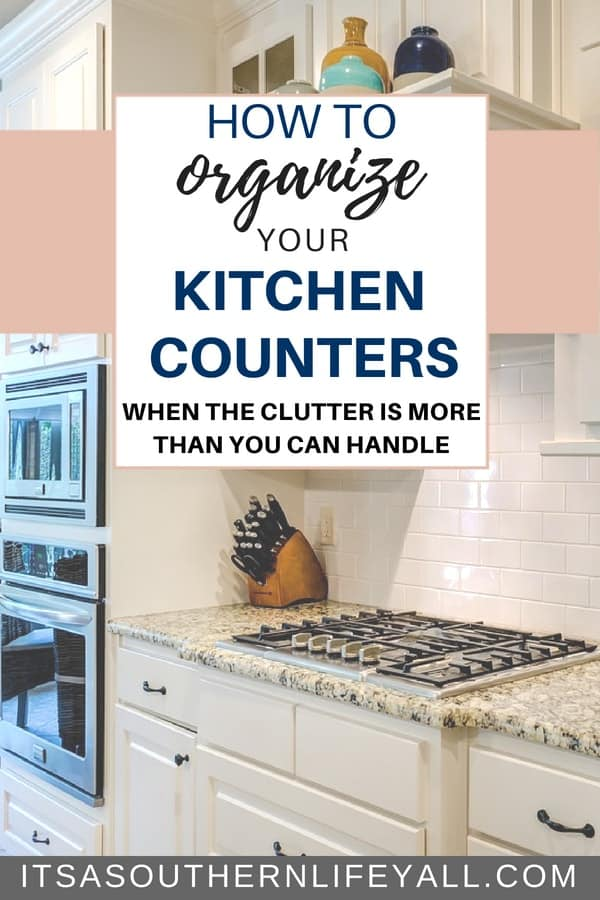How to Organize Your Kitchen Counters When the Clutter is More Than You Can Handle