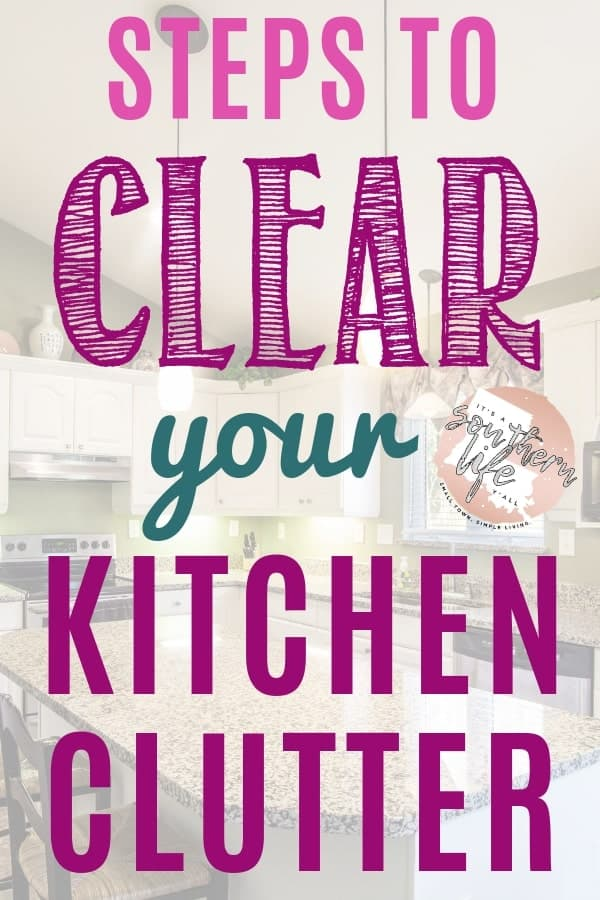 Steps and tips to easily clear the clutter in your kitchen.