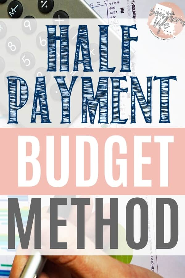 The half payment budget method can help you budget your money each month. This simple budgeting tip will help you make ends meet.