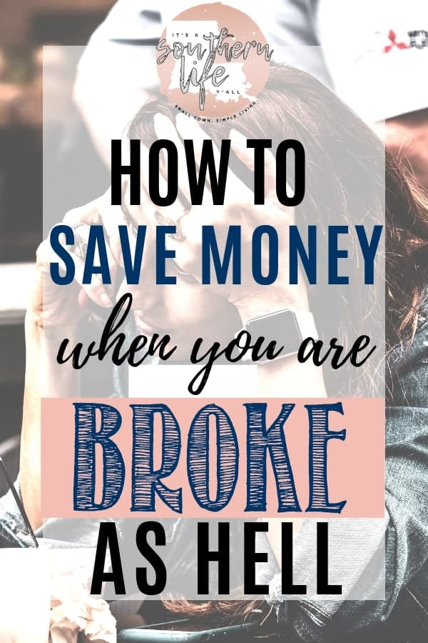 It can be difficult to become debt free and save money when you have no money. Tips for frugal living and starting a budget to get you on your feet when you are broke as hell.