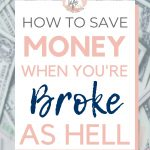 Image of scattered money with How to save money when you're broke as hell text overlay