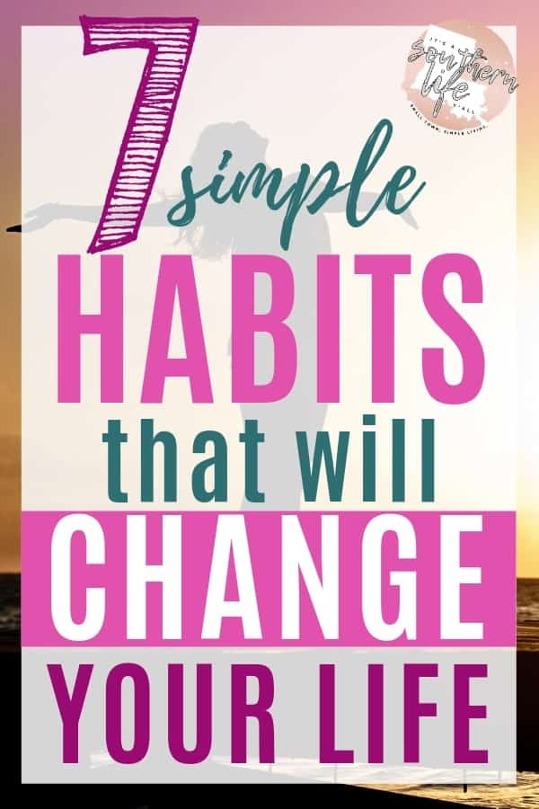 Simple habits that will change your life and improve your personal growth and self improvement. Change your habits and become more organized and productive. Simple yet effective tips to simplify your life.