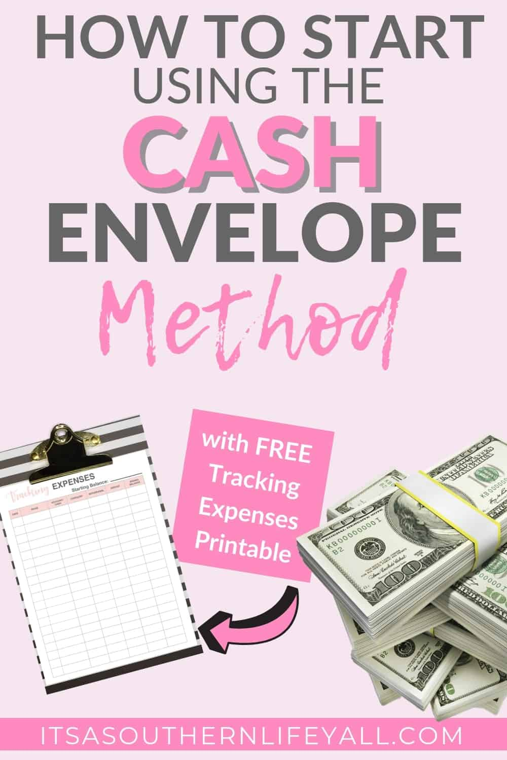 Plain Pin with pink background and clipboard with tracking expenses printable image. Pin also includes stack of money and How to start using cash envelope method text overlay.