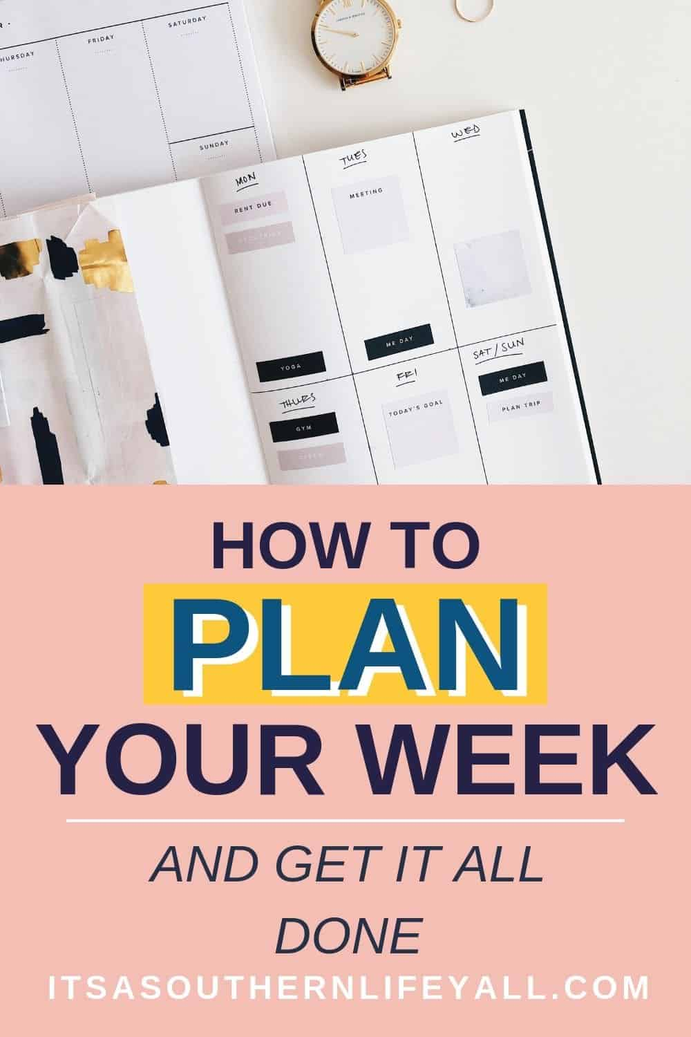 Image of planner open with blocked time. How to plan your week and get it all done text overlay at bottom.