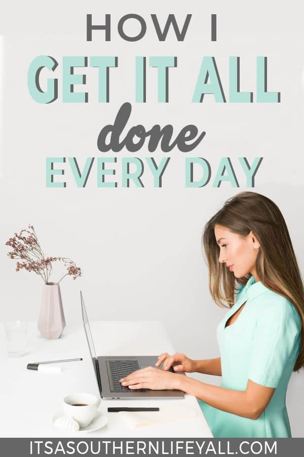Woman sitting at desk with computer with How I get it all done every day text overlay.