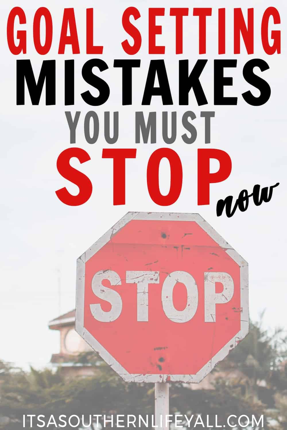 Stop sign with goal setting mistakes you must stop now text overlay