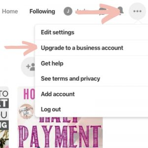 Screenshot of dropdown menu where you will find the upgrade to a Pinterest business account tab.