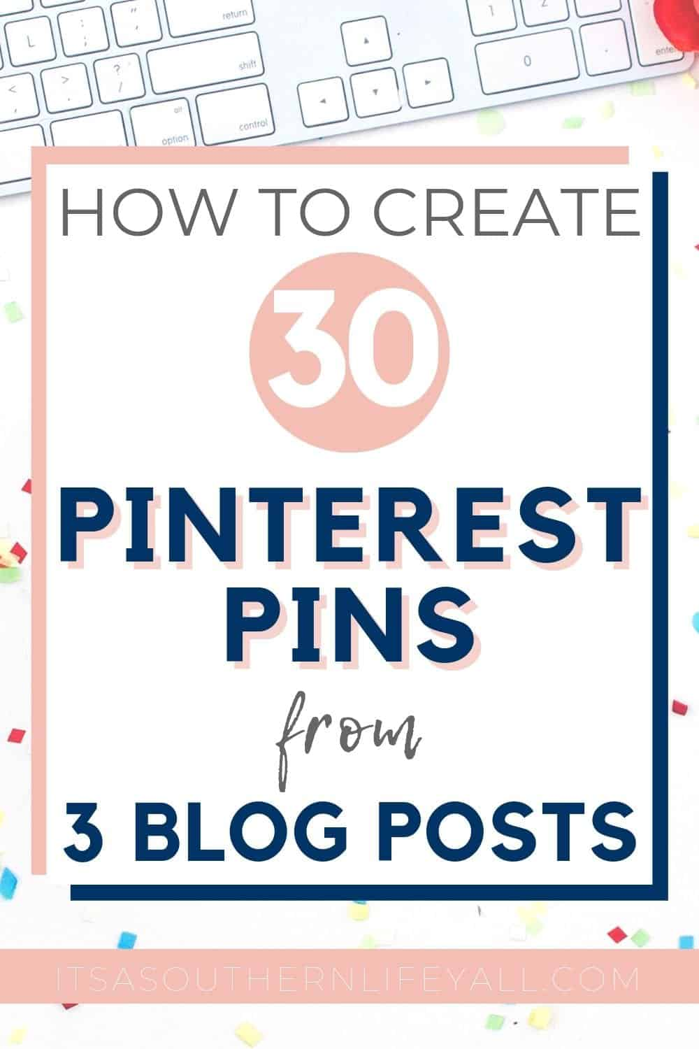 How to Create 30 Pinterest Pins from 3 Blog Posts