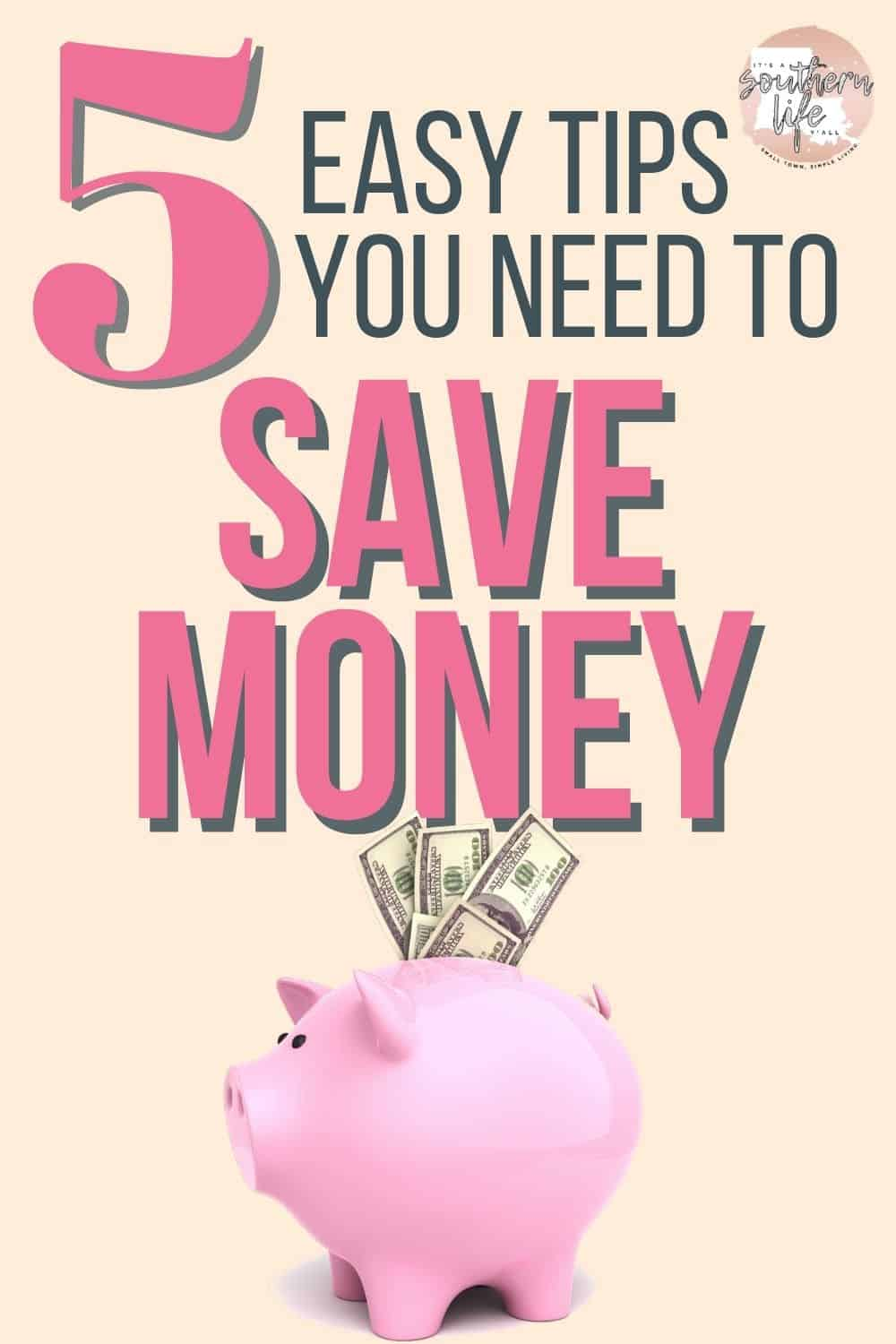 Piggy bank with cash includes 5 easy tips you need to save money text overlay