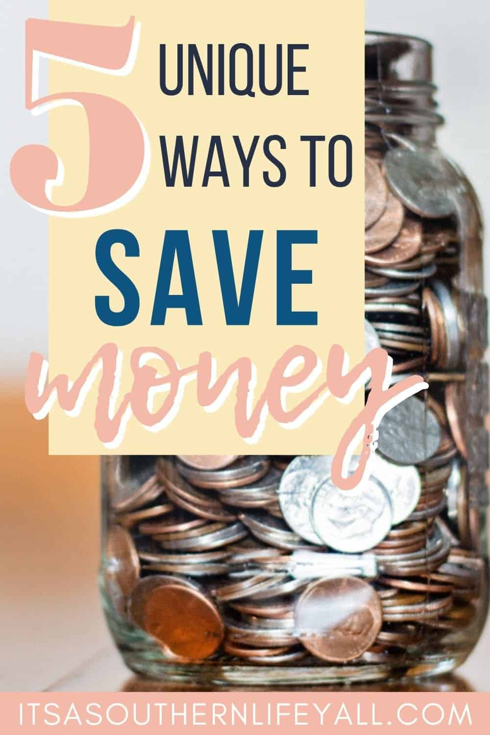 Filled change jar with text overlay 5 unique ways to save money