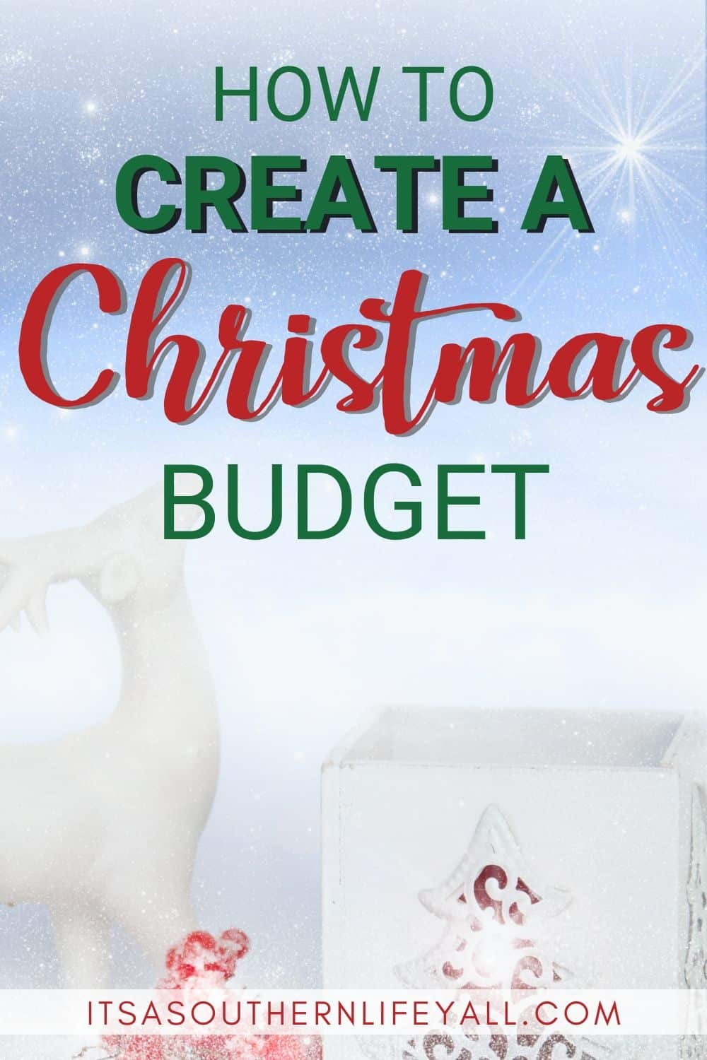 Christmas image with text overlay How to create a Christmas Budget