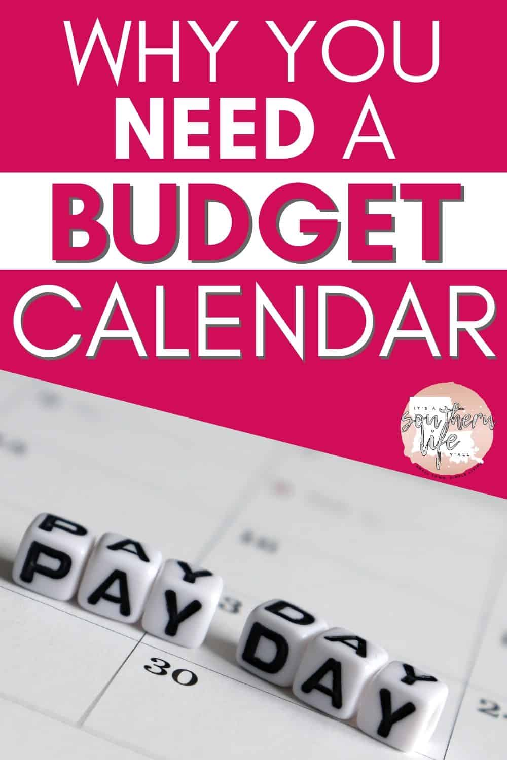 "Desk calendar with lettered square beads spelling pay day on top with text overlay ""why you need a budget calendar."""