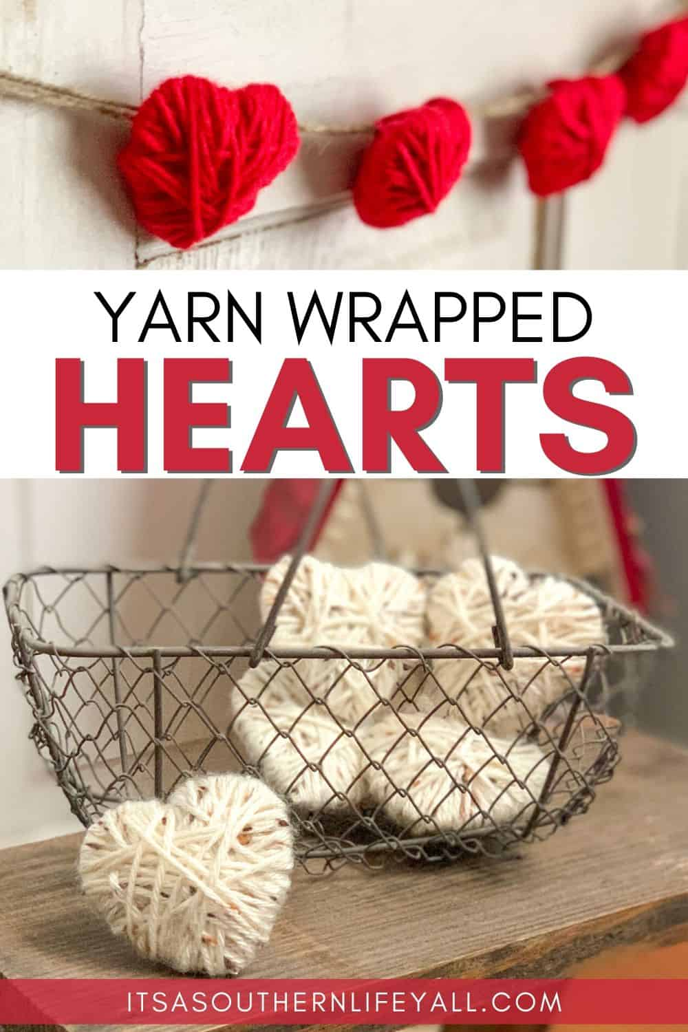 Images of yarn wrapped heart garland and basket full of wrapped hearts.