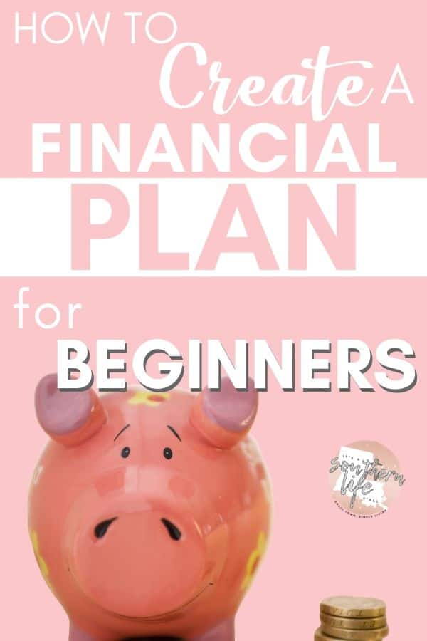 Piggy bank with stack of coins with text overlay How to create a financial plan for beginners.